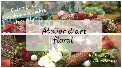 Atelier art floral Valenciennes Hé fleur et moi fleuriste