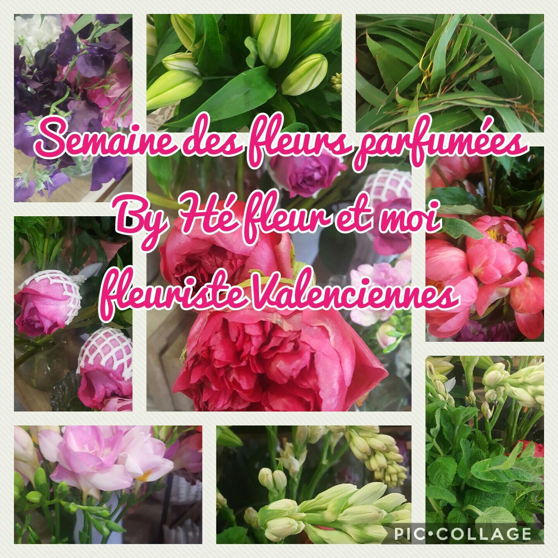 Semaine des fleurs parfumées By Hé fleur et moi fleuriste valenciennes